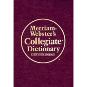 Merriam Webster's Collegiate Dictionary by Merriam-Webster