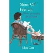 Shoes Off, Feet Up by Ellen Carr
