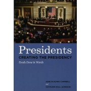 Presidents Creating the Presidency by Karlyn Kohrs Campbell