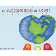 An Awesome Book of Love! by Dallas Clayton