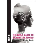 The Girl's Guide to Saving the World by Elinor Cook