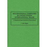 Multinational Companies in United States International Trade by F.Steb Hipple