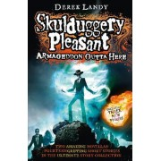 Armageddon Outta Here - The World of Skulduggery Pleasant by Derek Landy