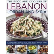 The Food and Cooking of Lebanon, Jordan and Syria by Ghillie Basan