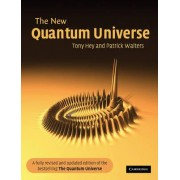 The New Quantum Universe by Tony Hey