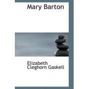 Mary Barton by Elizabeth Cleghorn Gaskell