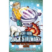Jack Stalwart: The Fight for the Frozen Land by Elizabeth Singer Hunt