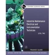 Industrial Maintenance Electrical & Instrumentation: Trainee Guide Level 2 by Nccer