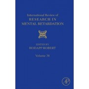 International Review of Research in Mental Retardation: Vol. 38 by Robert M. Hodapp