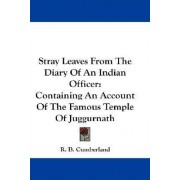 Stray Leaves from the Diary of an Indian Officer by R B Cumberland