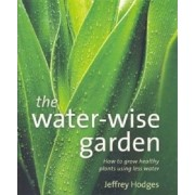 The Water-wise Garden by Jeffrey Hodges