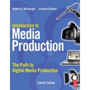 Introduction to Media Production by Gorham Kindem