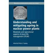 Understanding and Mitigating Ageing in Nuclear Power Plants: Materials and Operational Aspects of Plant Life Management (Plim)