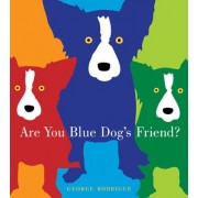 Are You Blue Dog's Friend? by George Rodrigue