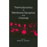 Thermodynamics of Membrane Receptors and Channels by Meyer B. Jackson
