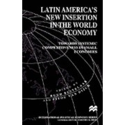 Latin America's New Insertion in the World Economy by Ruud Buitelaar