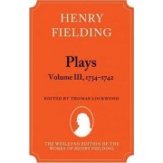 Henry Fielding - Plays: 1734-1742 Volume 3 by Professor of English Thomas Lockwood