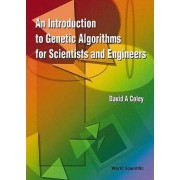 Introduction To Genetic Algorithms For Scientists And Engineers, An by David Alexander Coley