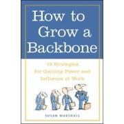 How to Grow a Backbone by Susan Marshall