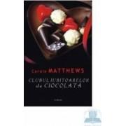 Clubul iubitoarelor de ciocolata - Carole Matthews
