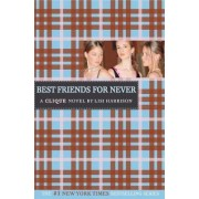 Best Friends for Never by Lisi Harrison