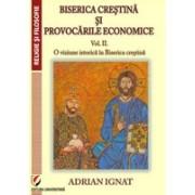 Biserica crestina si provocarile economice. II. O viziune istorica in Biserica Crestina