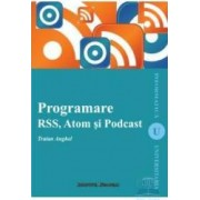 Programare rss atom si podcast - Traian Anghel