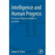 Intelligence and Human Progress by James Flynn