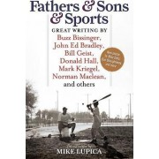 Fathers & Sons & Sports by Mike Lupica
