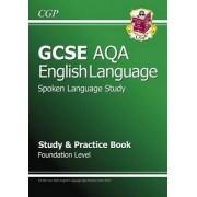 GCSE English AQA Spoken Language Study & Practice Book - Foundation (A*-G Course) by CGP Books