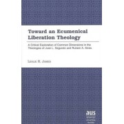 Toward an Ecumenical Liberation Theology by Leslie R. James