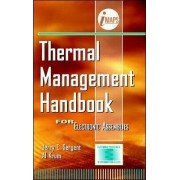 Thermal Management Handbook: For Electronic Assemblies by Jerry E. Sergent
