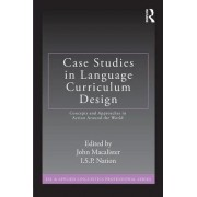 Case Studies in Language Curriculum Design by John Macalister