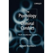 The Psychology of Criminal Conduct - Theory, Research & Practice by Ronald Blackburn