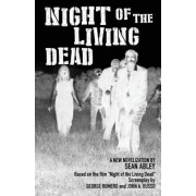 Night of the Living Dead: A New Novelization by Sean Abley