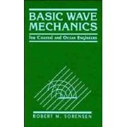 Basic Wave Mechanics by Robert M. Sorensen