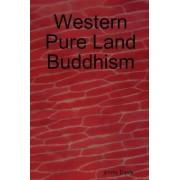 Western Pure Land Buddhism by jimmy Davis