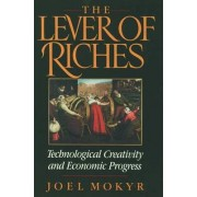 The Lever of Riches by Joel Mokyr
