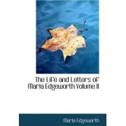 The Life and Letters of Maria Edgeworth Volume II by Maria Edgeworth
