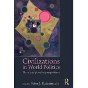 Civilizations in World Politics by Peter J. Katzenstein