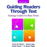 Guiding Readers Through Text by Karen D. Wood