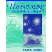 Understanding Close Relationships by Susan S. Hendrick