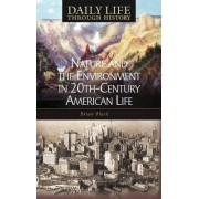 Nature and the Environment in Twentieth-Century American Life by Brian C. Black