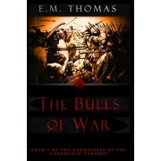 The Bulls of War (Chronicles of the Andervold Thrones, Book I)