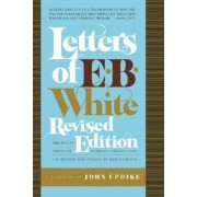Letters of E. B. White by E B White
