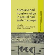 Discourse and Transformation in Central and Eastern Europe by Aleksandra Galasinska