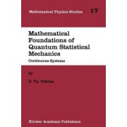 Mathematical Foundations of Quantum Statistical Mechanics by D. YA Petrina