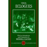 Virgil: Eclogues by Wendell Vernon Clausen