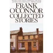The Collected Stories of Frank O'Connor by Frank O'Connor