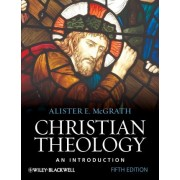 Christian Theology by Alister E. McGrath